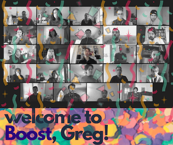 Welcome to Boost Greg message on a screenshot of the whole team on Zoom.